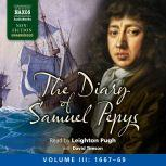 The Diary of Samuel Pepys, Volume III: 1667-1669, Samuel Pepys