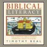 Biblical Literacy The Essential Bible Stories Everyone Needs to Know, Timothy Beal