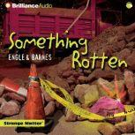 Something Rotten, Engle