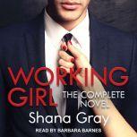 Working Girl Complete Novel, Shana Gray