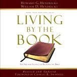 Living by the Book The Art and Science of Reading the Bible, Howard G. Hendricks