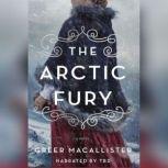 The Arctic Fury, Greer Macallister