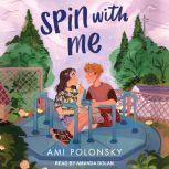 Spin with Me, Ami Polonsky