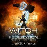 Witch of the Federation III, Michael Anderle