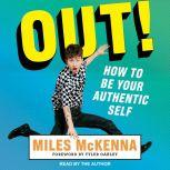 Out! How to Be Your Authentic Self, Miles McKenna