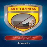 Anti-Laziness, Instafo