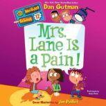 My Weirder School #12: Mrs. Lane Is a Pain!, Dan Gutman