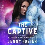 The Captive A SciFi Alien Romance, Jenny Foster