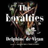 The Loyalties A Novel, Delphine de Vigan