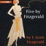 Five by Fitzgerald Classic Stories of the Jazz Age, F. Scott Fitzgerald