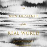 The Non-Existence of the Real World, Jan Westerhoff