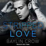 Stripped Love, Baylin Crow