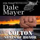 SEALs of Honor: Colton, Dale Mayer