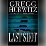 Last Shot, Gregg Hurwitz
