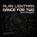 Dance for Two Selected Essays, Alan Lightman