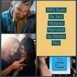 The INFJ Scam , Jazz Vazquez