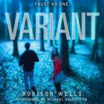 Variant, Robison Wells