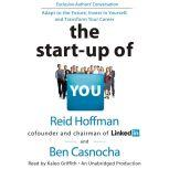 The Start-up of You Adapt to the Future, Invest in Yourself, and Transform Your Career, Reid Hoffman