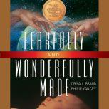 Fearfully and Wonderfully Made, Philip Yancey