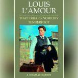 That Triggernometry Tenderfoot A Dramatization, Louis L'Amour
