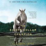 The Eighty-Dollar Champion Snowman, The Horse That Inspired a Nation, Elizabeth Letts