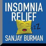 Insomnia Relief, Sanjay Burman