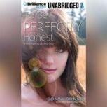 To Be Perfectly Honest A Novel Based on an Untrue Story, Sonya Sones