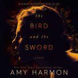 The Bird and the Sword, Amy Harmon