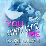 You Complicate Me, Isabel Jordan
