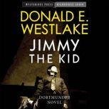 Jimmy the Kid A Dortmunder Novel, Donald E. Westlake