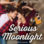 Serious Moonlight, Jenn Bennett