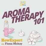 Aromatherapy 101, HowExpert