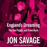 England's Dreaming The Sex Pistols and Punk Rock, Jon Savage