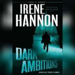 Dark Ambitions, Irene Hannon