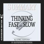 Summary of Thinking, Fast and Slow: by Daniel Kahneman, Readtrepreneur Publishing