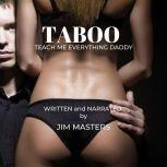 Taboo: Daddy Teach Me Everything, Jim Masters