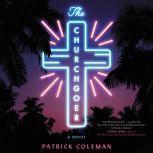 The Churchgoer A Novel, Patrick Coleman