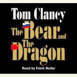 The Bear and the Dragon, Tom Clancy