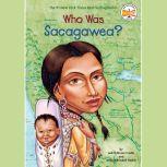 Who Was Sacagawea?, Judith Bloom Fradin