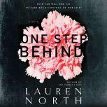 One Step Behind, Lauren North