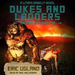 Dukes and Ladders A LitRPG/Gamelit Adventure, Eric Ugland