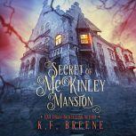 Secret of McKinley Mansion, K.F. Breene