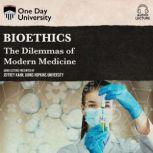 Bioethics The Dilemmas of Modern Medicine, Jeffrey Kahn
