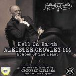 Hell on Earth; Aleister Crowley 666, Echoes of the Beast
