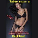 Taboo Tales 3, Carl East