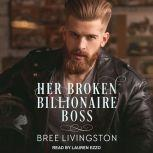 Her Broken Billionaire Boss A Clean Billionaire Romance, Bree Livingston