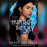 Hunted by the Sky, Tanaz Bhathena