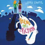 Friend or Fiction, Friend or Fiction