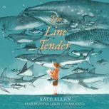 The Line Tender, Kate Allen