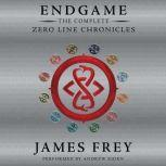 Endgame: The Complete Zero Line Chronicles, James Frey